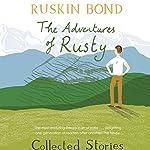 The Adventures of Rusty | Ruskin Bond