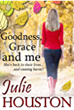 Goodness, Grace and Me: An hilarious, laugh out loud, Romantic Comedy!
