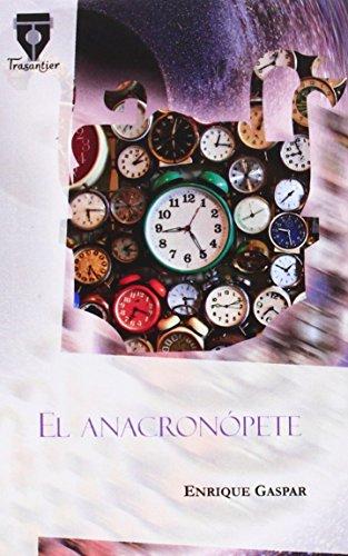 Descargar Libro El Anacronópete Enrique Gaspar Y Rimbau