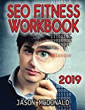 SEO Fitness Workbook: The Seven Steps to Search Engine Optimization Success on Google (2019 Updated Edition)