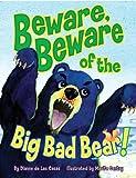 Beware, Beware of the Big Bad Bear!, Dianne de Las Casas, 1455616907
