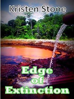 Edge of Extinction (Heading For Extinction Book 2) by [Stone, Kristen]
