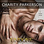 Undone: Hooked, Book 1 | Charity Parkerson