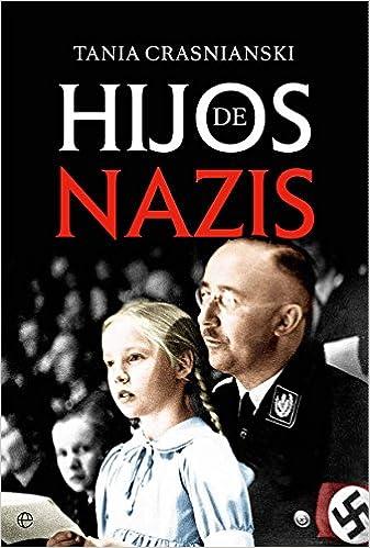 Hijos de nazis (Historia del siglo XX): Amazon.es: Crasnianski, Tania, Kot, Silvia: Libros