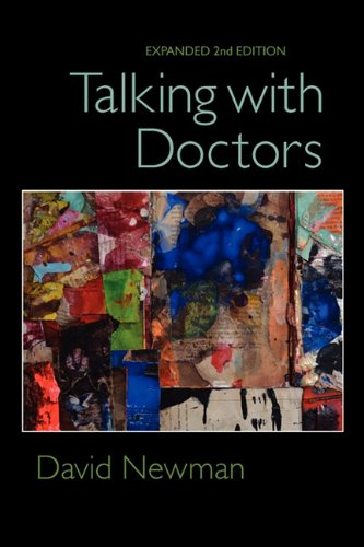 Talking With Doctors, Expanded 2nd Edition David Newman Author