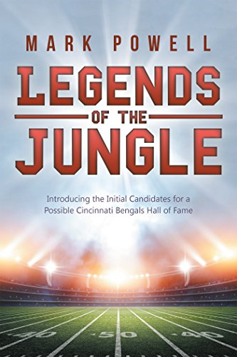Legends of the Jungle: Introducing the Initial Candidates for a Possible Cincinnati Bengals Hall of Fame