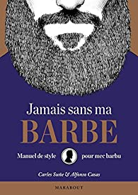Jamais sans ma barbe par Carles Suné