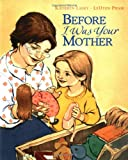 Before I Was Your Mother, Kathryn Lasky, 0152014640