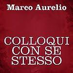 Colloqui con se stesso | Marco Aurelio