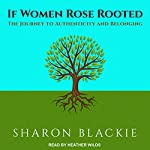If Women Rose Rooted: The Journey to Authenticity and Belonging | Sharon Blackie