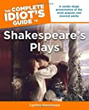 The Complete Idiot's Guide to Shakespeare's Plays, Cynthia Greenwood, 1592577083
