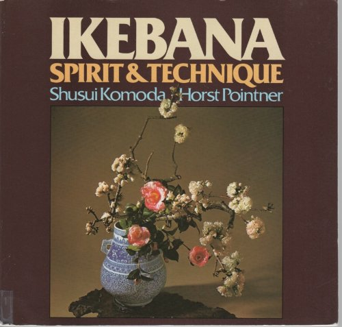 Ikebana: Spirit and Technique (English and German Edition) by Blandford Pr