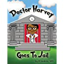 Doctor Harvey Goes To Jail