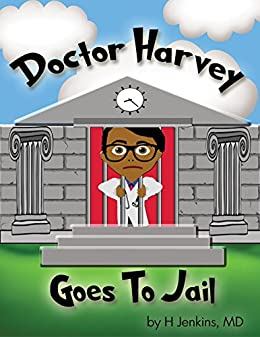 Doctor Harvey Goes To Jail by [Jenkins MD PHD, Harvey]