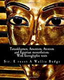 Tutankhamen, Amenism, Atenism and Egyptian Monotheism, E. A. Wallis Budge, 1463516029