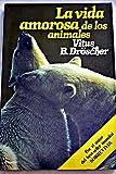 img - for Vida amorosa de los animales, la book / textbook / text book