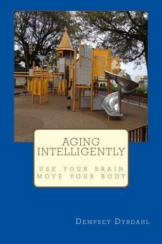 Read Online Aging Intelligently: Use Your Brain, Move Your Body ebook