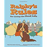Ralphy's Rules for Living the Good Life