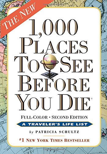 1000 Places to See Before You Die the second edition Completely Revised and Updated with Over 200 New Entries