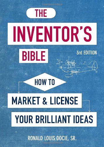 The Inventor's Bible, 3rd Edition: How to Market