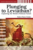 img - for Plunging to Leviathan?: Exploring the World's Political Future (Studies in Comparative Social Science) by Robert Bates Graber (2007-01-17) book / textbook / text book