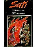 Sati: A Writeup of Raja Ram Mohan Roy About Burning Widows Alive