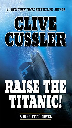 Raise the Titanic! (Dirk Pitt Adventure)