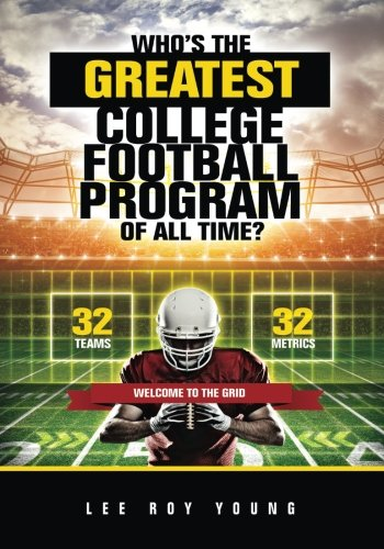 The Greatest College Football Program of All Time: The Grid (Football Programs compare prices)