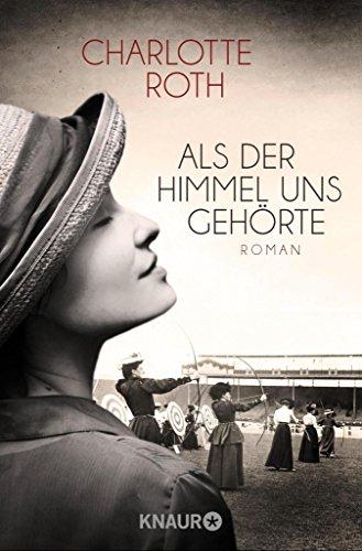 Als der Himmel uns gehörte: Roman (German Edition) (Frauen In Augusta)