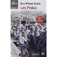 POILUS (LES) : LETTRES TÉMOIGNAGES DES FRANÇAIS DANS LA GRANDE GUERRE 1914-1918