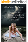 Callisto Carvanis: And A Legacy Was Born (The Dark Indiscretions Chronicles Book 1)