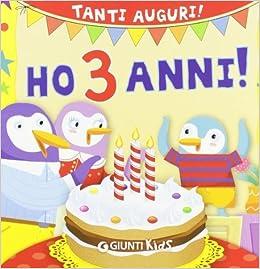 Amazon It Ho 3 Anni Tanti Auguri Buon Compleanno Di D Achille