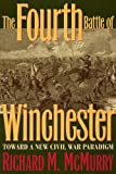 The Fourth Battle of Winchester, Richard M. McMurry, 087338721X