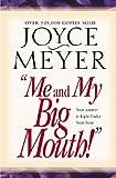 Me and My Big Mouth!, Joyce Meyer, 0446691070