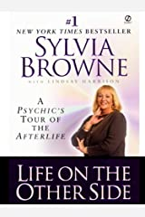 Life on the Other Side: A Psychic's Tour of the Afterlife Kindle Edition