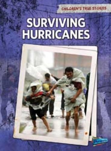 Surviving Hurricanes (Children's True Stories. Natural Disasters)