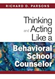 img - for Thinking and Acting Like a Behavioral School Counselor book / textbook / text book