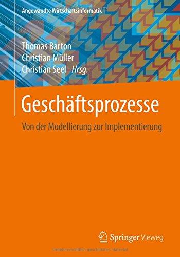 Read Online Geschäftsprozesse: Von der Modellierung zur Implementierung (Angewandte Wirtschaftsinformatik) (German Edition) pdf epub