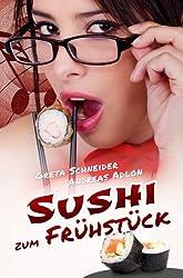 Sushi zum Frühstück: Erotischer Liebesroman (German Edition)
