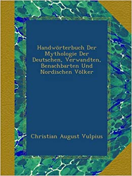 Book Handwörterbuch Der Mythologie Der Deutschen, Verwandten, Benachbarten Und Nordischen Völker