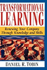 Transformational Learning: Renewing Your Company Through Knowledge and Skills