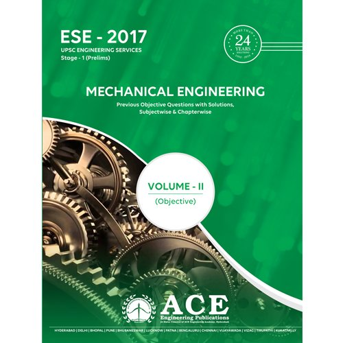 ESE 2017 Stage1(Prelims) Mechanical Engineering Objective Volume II (ESE 2017 UPSC Engineering Services, Stage 1 (Prelims)) PDF
