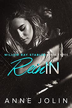 Rein In (Willow Bay Stables Book 3) by [Jolin, Anne]