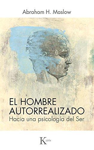 El hombre autorrealizado: Hacia una psicologia del Ser (Spanish Edition) [Abraham H. Maslow] (Tapa Blanda)
