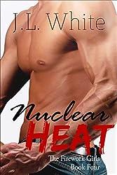 Nuclear Heat (Firework Girls Book 4)