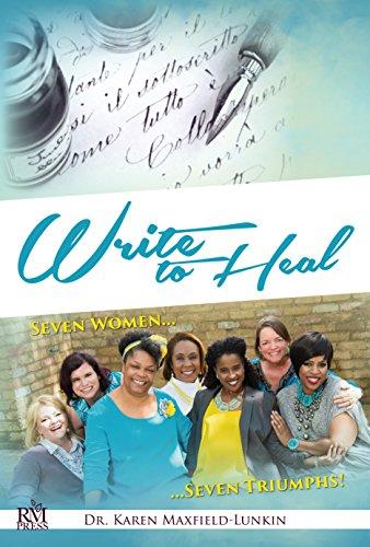 Write to heal seven women seven triumphs kindle edition by write to heal seven women seven triumphs by maxfield lunkin karen fandeluxe Choice Image