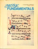 Music Fundamentals : A Functional Approach, Byrne, Charles L., 0840335946