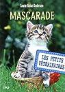 Les Petits Vétérinaires, tome 11 : Mascarade par Halse Anderson