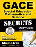 GACE Special Education: Mathematics and Science Secrets Study Guide: GACE Test Review for the Georgia Assessments for the Certification of Educators (Mometrix Secrets Study Guides)