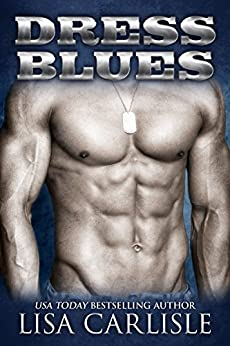 Dress Blues: A Second Chance Military Romance (Recalled to Love Book 2) by [Carlisle, Lisa]